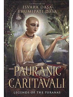 Pauranic Caritavali (Legends of The Puranas)