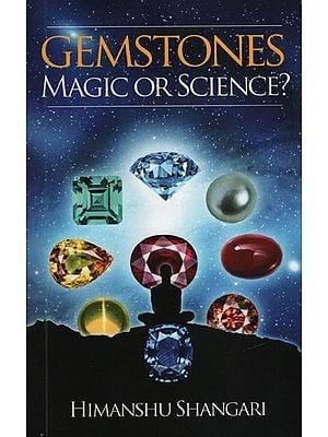 Gemstones Magic or Science?
