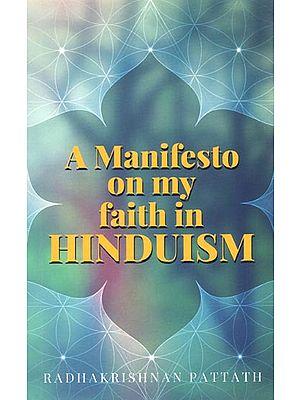 A Manifesto on My Faith in Hinduism