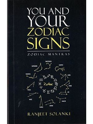 You and Your Zodiac Signs (Zodiac Mantras)