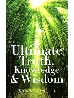 The Ulitmate Truth, Knowledge and Wisdom