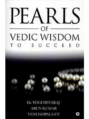 Pearls of Vedic Wisdom To Succeed