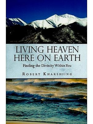 Living Heaven Here on Earth - Finding the Divinity Within You