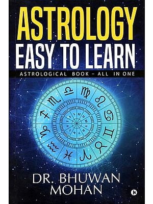 Astrology - Easy to Learn (Astrological Book - All in One)