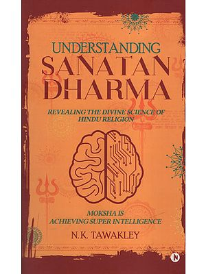 Understanding Sanatan Dharma (Revealing the Divine Science of Hindu Religion)