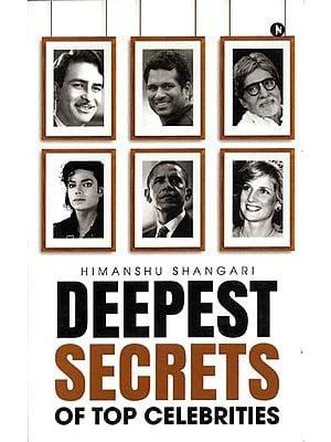 Deepest Secrets of Top Celebrities