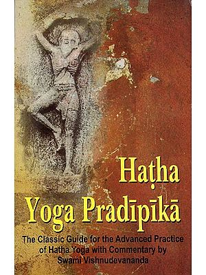 Hatha Yoga Pradipika ( The Classic Guide for the Advanced Practice of Hatha Yoga with Commentary by Swami Vishnudevanada)