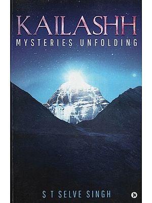 Kailashh (Mysteries Unfolding)