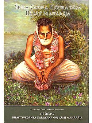 Srila Gaura Kisora Dasa Babaji Maharaja