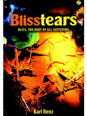 Blisstears (Bliss, The Root of All Suffering)