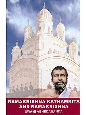 Ramakrishna Kathamrita and Ramakrishna (Memories Of Ramakrishna)