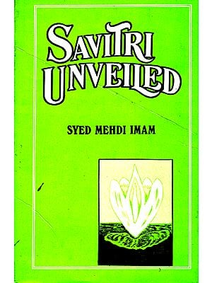 Savitri Unveiled (An Old and Rear Book)