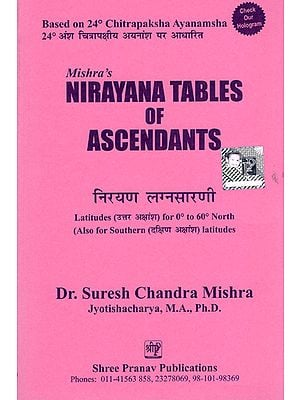 Mishra's Nirayana tables of Ascendants (Based on 24° Chitrapaksheeya Ayanamsha)