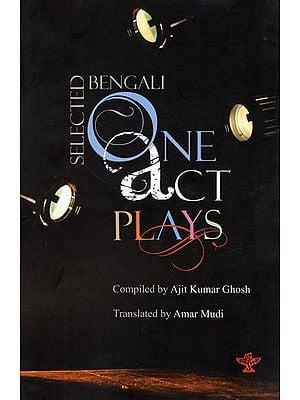 Selected Bengali One Act Plays