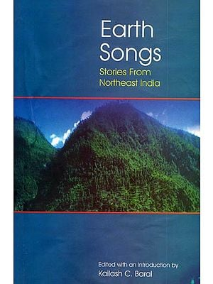 Earth Songs (Stories From Northeast India)