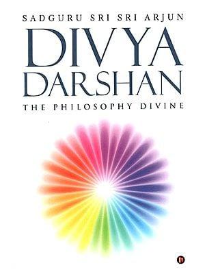 Divya Darshan (The Philosophy Divine)