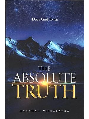 The Absolute Truth (Does God Exist?)