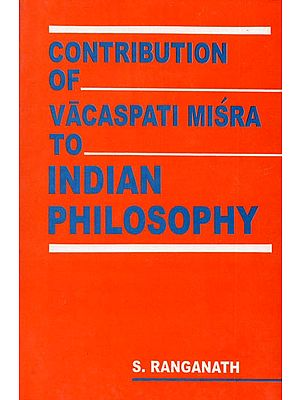 Contribution of Vacaspati Misra to Indian Philosophy