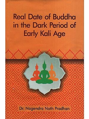 Real Date of Buddha in The Dark Period of Early Kali Age
