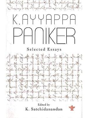K. Ayyappa Paniker (Selected Essays)
