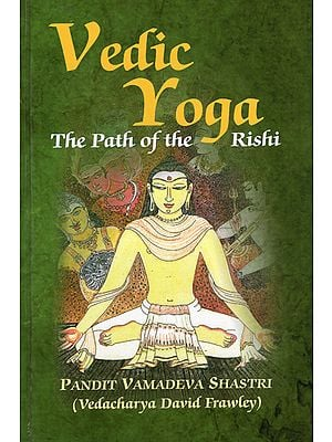 Vedic Yoga (The Path of The Rishi)