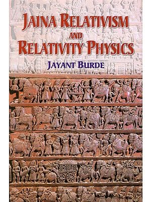 Jaina Relativism And Relativity Physics