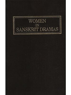 Women in Sanskrit Dramas (An Old and Rare Book)