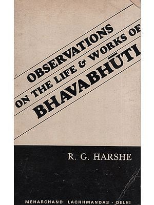Observations on The Life and Works of Bhavabhuti (An Old and Rare Book)