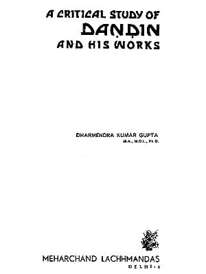 A Critical Study of Dandin and His Works (An Old and Rare Book)