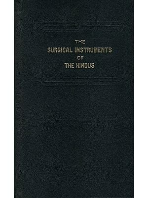 The Surgical Instruments of The Hindus (An Old and Rare Book)