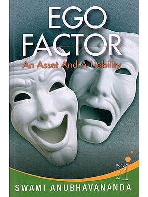 Ego Factor (An Asset And A Liability)