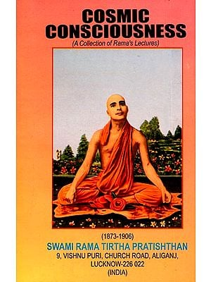 Cosmic Consciousness (A Collection of Rama's Lectures)