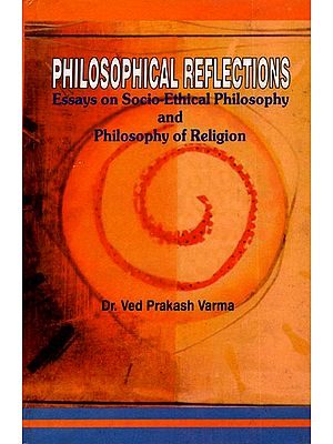 Philosophical Reflections (Essays on Socio-Ethical Philosophy and Philosophy of Religion)