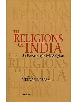The Religions of India (A Microcosm of World Religions)