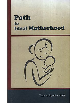 Path to Ideal Motherhood (Garbha Sanskar)