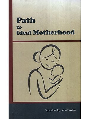 Path to Ideal Motherhood