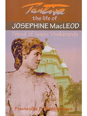 Tantine The Life of Josephine MacLeod (Friend of Swami Vivekananda)
