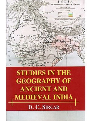 Studies in The Geography of Ancient And Medieval India