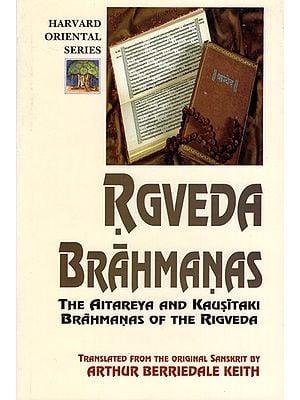 Rgveda Brahmanas (The Aitareya And Kausitaki Brahmanas of The Rigveda)