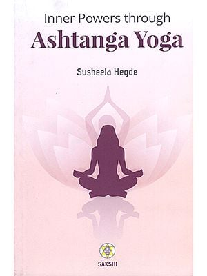 Inner Powers Through Ashtanga Yoga
