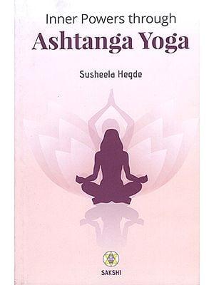 Inner Powers Through Ashtanga Yoga