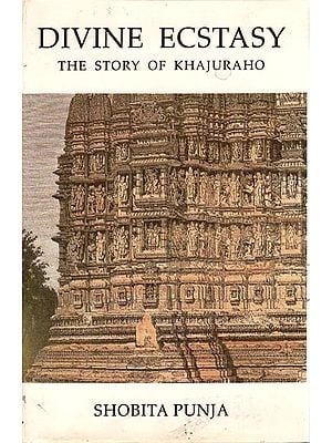Divine Ecstasy - The Story of Khajuraho (An Old Book)