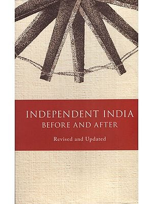 Independent India Before and After Revised and Updated