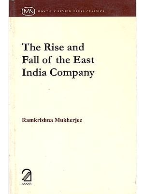 The Rise and Fall of The East India Company (A Sociological Appraisal)