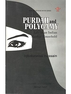 Purdah and Polygamy (Life in an Indian Muslim Household)