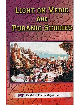 Light On Vedic and Puranic Studies