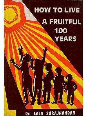 How to Live A Fruitful 100 Years (An Old and Rare Book)
