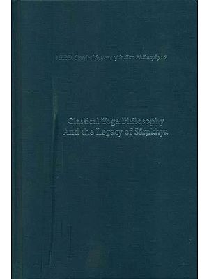 Classical Yoga Philosophy and the Legacy of Samkhya