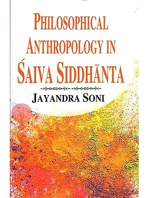 Philosophical Anthropology in Saiva Siddhanta