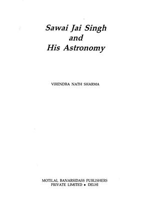 Sawai Jai Singh and His Astronomy (An Old and Rare Book)